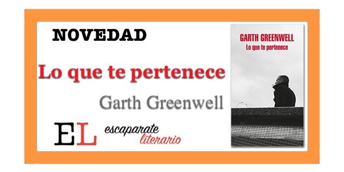 Lo que te pertenece (Garth Greenwell)