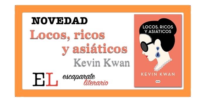Locos, ricos y asiáticos (Kevin Kwan)