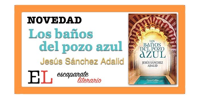 Los baños del pozo azul (Jesús Sánchez Adalid)