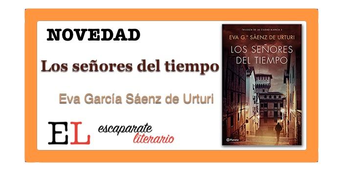 Los señores del tiempo (Eva García Sáenz de Urturi)