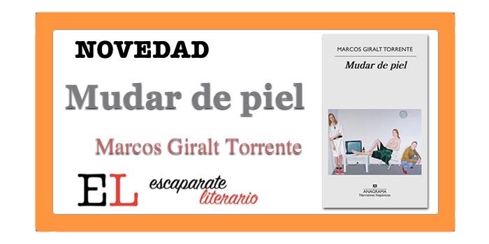 Mudar de piel (Marcos Giralt Torrente)