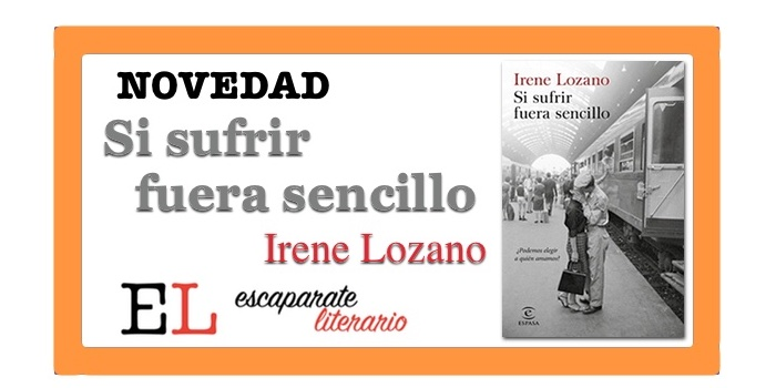 Si sufrir fuera sencillo (Irene Lozano)