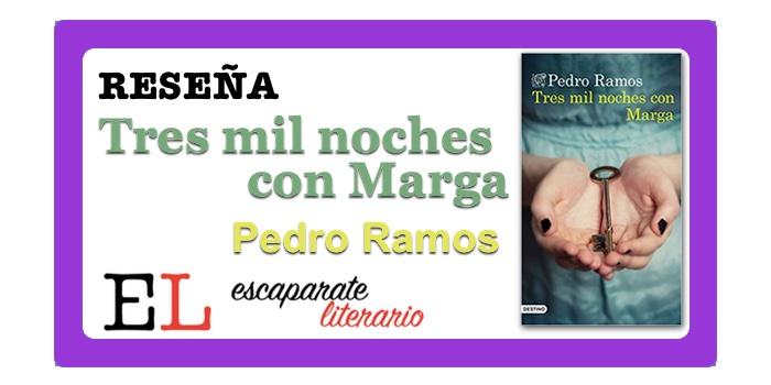 Reseña: Tres mil noches con Marga (Pedro Ramos)