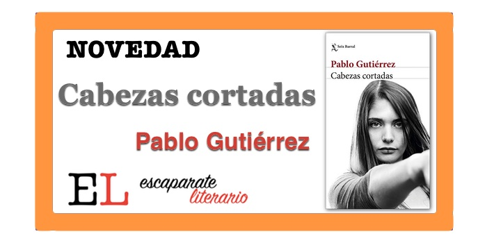 Cabezas cortadas (Pablo Gutiérrez)