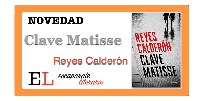Clave Matisse (Reyes Calderón)