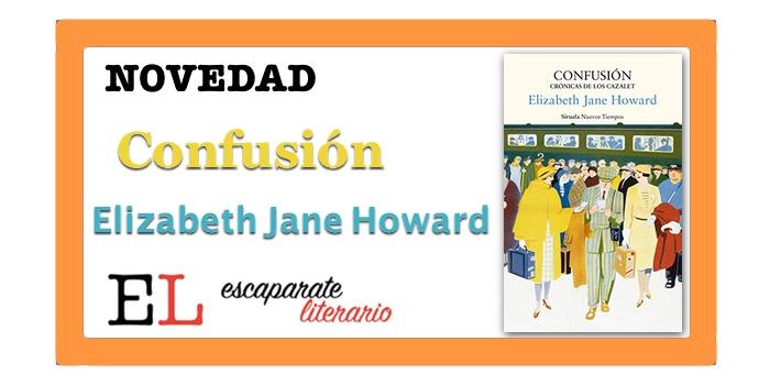 Confusión. Crónicas de los Cazalet (Elizabeth Jane Howard)