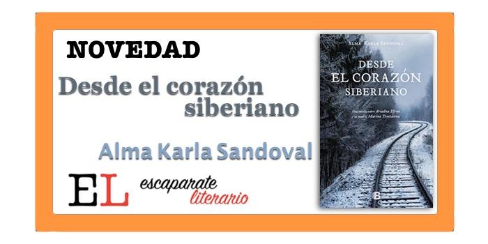 Desde el corazón siberiano (Alma Karla Sandoval)