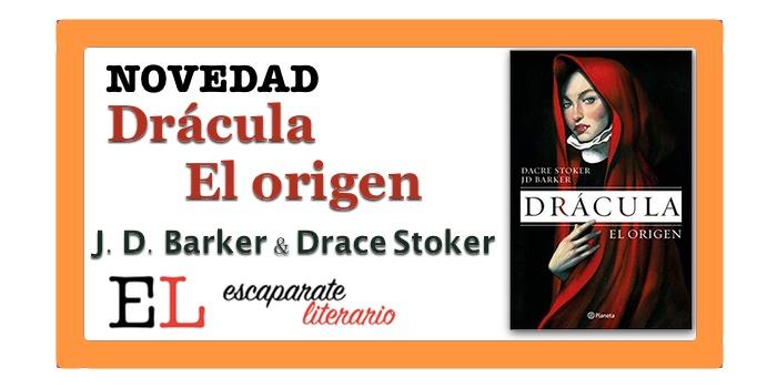 Drácula. El origen (J. D. Barker & Dacre Stoke)