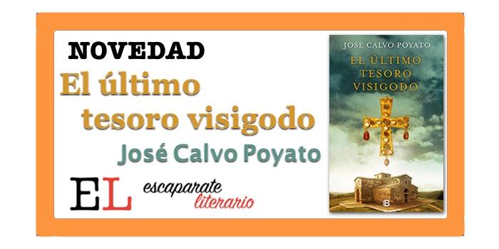 El último tesoro visigodo (José Calvo Poyato)