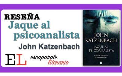 Reseña: Jaque al psicoanalista (John Katzenbach)