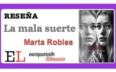 Reseña: La mala suerte (Marta Robles)