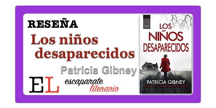 Reseña: Los niños desaparecidos (Patricia Gibney)