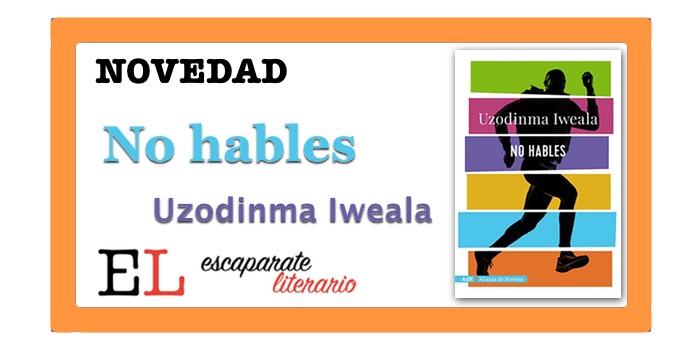 No hables (Uzodinma Iweala)