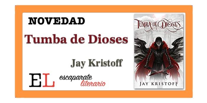 Tumba de Dioses (Jay Kristoff)