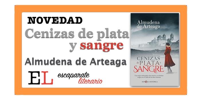 Cenizas de plata y sangre (Almudena de Arteaga)