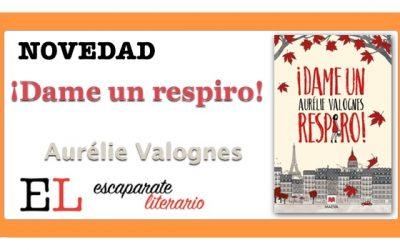 ¡Dame un respiro! (Aurélie Valognes)
