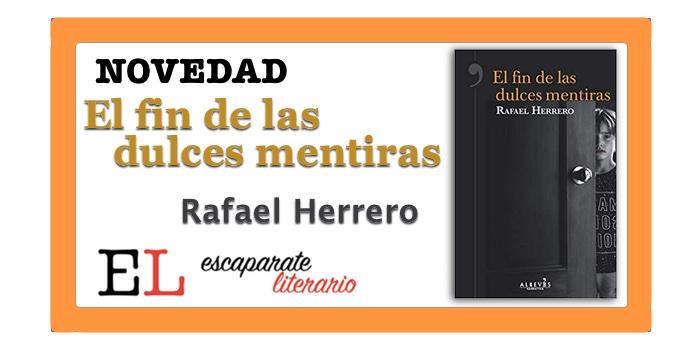 El fin de las dulces mentiras (Rafael Herrero)