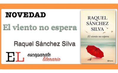 El viento no espera (Raquel Sánchez Silva)