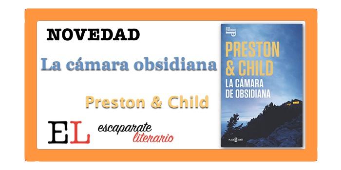 La cámara obsidiana (Douglas Preston & Lincoln Child)