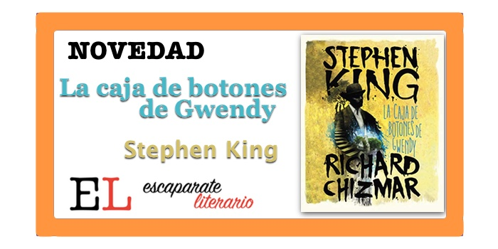 La caja de botones de Gwendy (Stephen King)