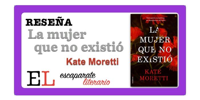 Reseña: La mujer que no existió (Kate Moretti)