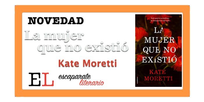 La mujer que no existió (Kate Moretti)
