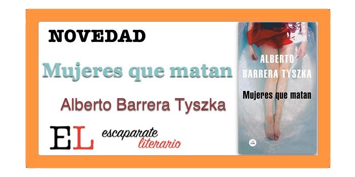 Mujeres que matan (Alberto Barrera Tyszka)