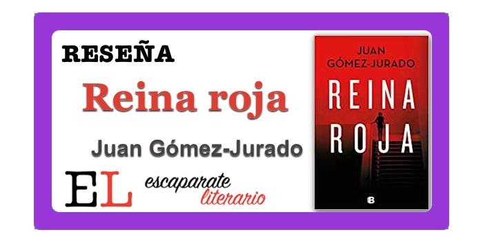 Reseña: Reina roja (Juan Gómez-Jurado)