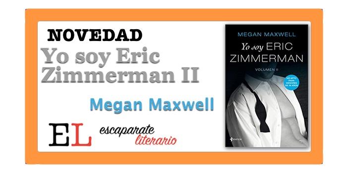 Yo soy Eric Zimmerman II (Megan Maxwell)