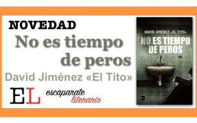 No es tiempo de peros (David Jiménez «El Tito»)