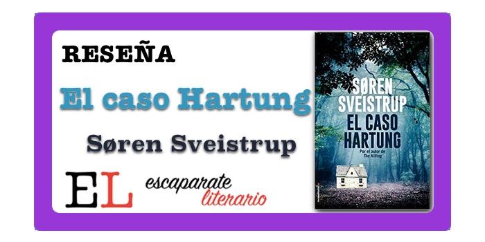 Reseña: El caso Hartung (Søren Sveistrup)