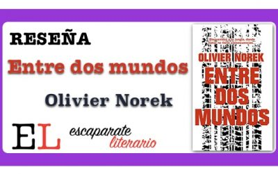 Reseña: Entre dos mundos (Olivier Norek)