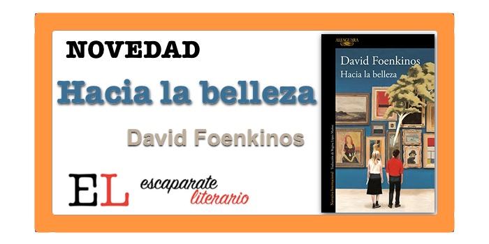 Hacia la belleza (David Foenkinos)