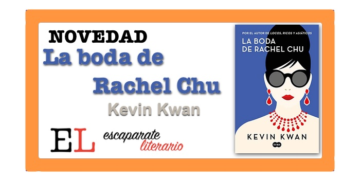 La boda de Rachel Chu (Kevin Kwan)