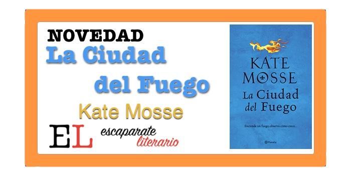 La Ciudad del Fuego (Kate Mosse)