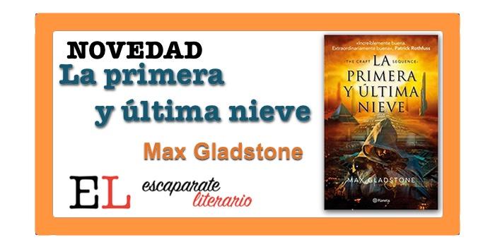 La primera y última nieve (Max Gladstone)