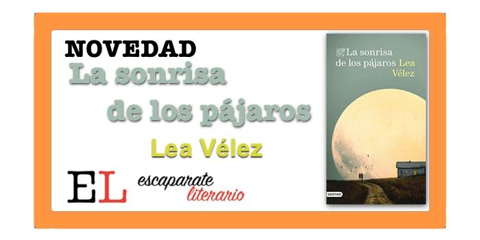 La sonrisa de los pájaros (Lea Vélez)