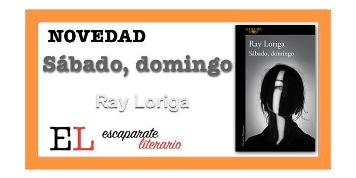 Sábado, domingo (Ray Loriga)