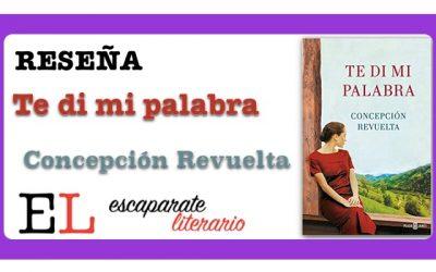 Reseña: Te di mi palabra (Concepción Revuelta)