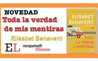 Toda la verdad de mis mentiras (Elísabet Benavent)