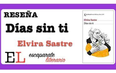Reseña: Días sin ti (Elvira Sastre)