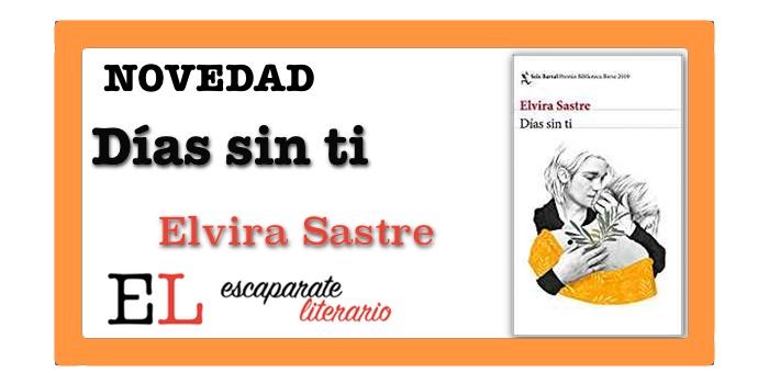 Días sin ti (Elvira Sastre)