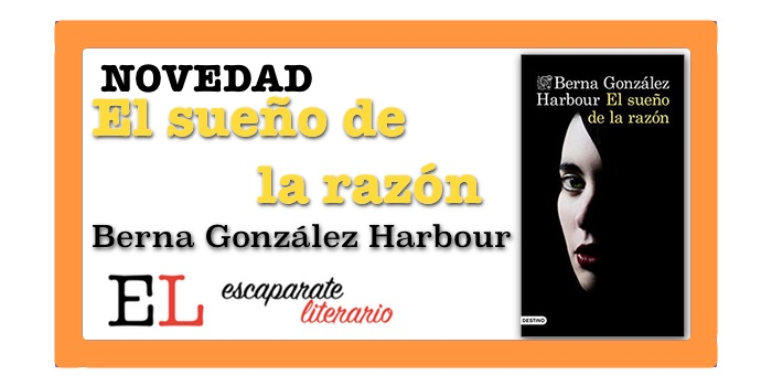 El sueño de la razón (Berna González Harbour)