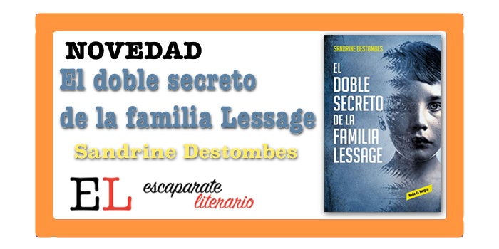 El doble secreto de la familia Lessage (Sandrine Destombes)