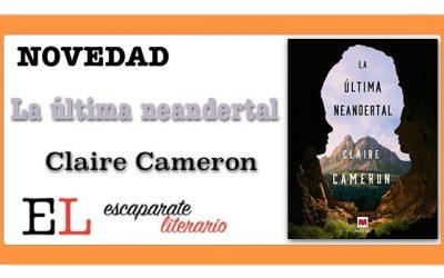 La última neandertal (Claire Cameron)