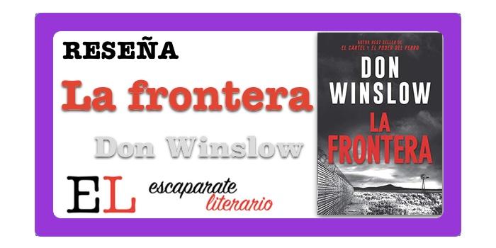 Reseña: La frontera (Don Winslow)