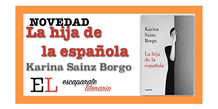 La hija de la española (Karina Sainz Borgo)