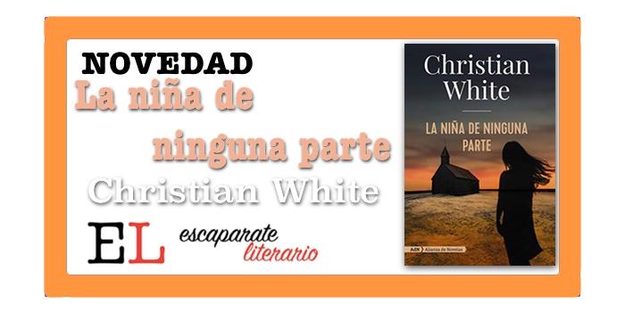La niña de ninguna parte (Christian White)