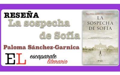 Reseña: La sospecha de Sofía (Paloma Sánchez-Garnica)