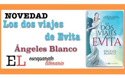 Los dos viajes de Evita (Ángeles Blanco)